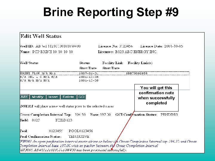Brine Reporting Step #9 You will get this confirmation note when successfully completed