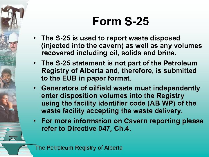 Form S-25 • The S-25 is used to report waste disposed (injected into the