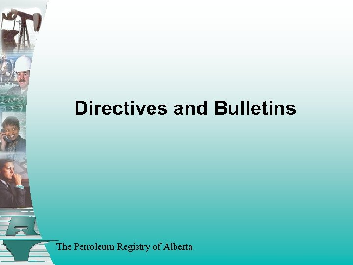 Directives and Bulletins The Petroleum Registry of Alberta