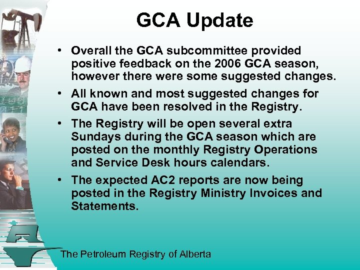 GCA Update • Overall the GCA subcommittee provided positive feedback on the 2006 GCA