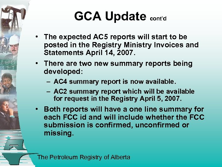 GCA Update cont'd • The expected AC 5 reports will start to be posted