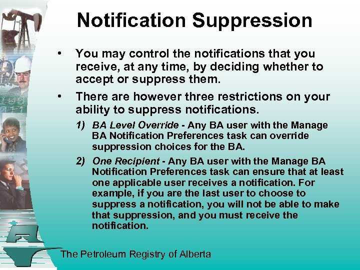 Notification Suppression • • You may control the notifications that you receive, at any