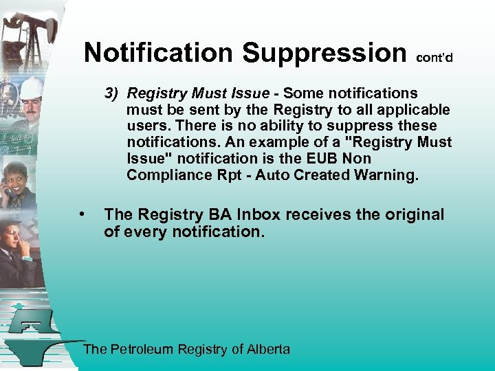 Notification Suppression cont'd 3) Registry Must Issue - Some notifications must be sent by