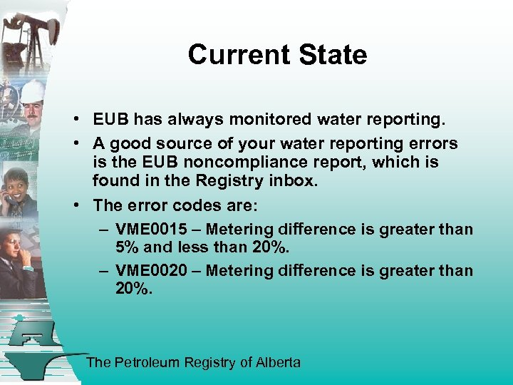 Current State • EUB has always monitored water reporting. • A good source of