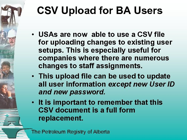 CSV Upload for BA Users • USAs are now able to use a CSV