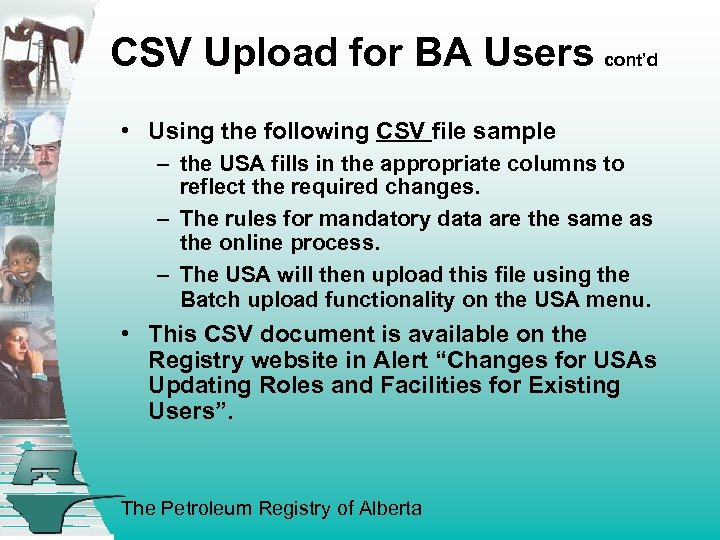 CSV Upload for BA Users cont'd • Using the following CSV file sample –
