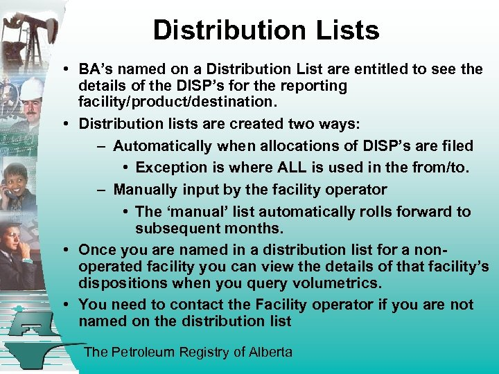 Distribution Lists • BA's named on a Distribution List are entitled to see the