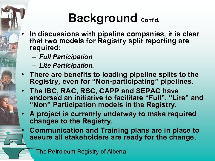 Background Cont'd. • In discussions with pipeline companies, it is clear that two models