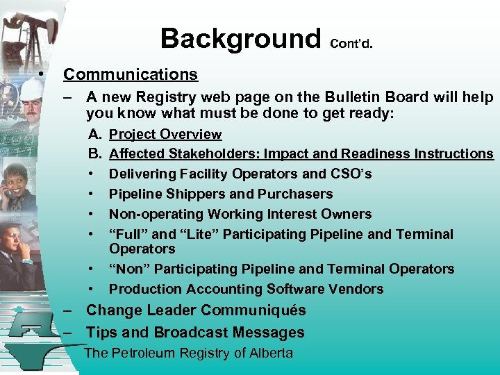 Background Cont'd. • Communications – A new Registry web page on the Bulletin Board