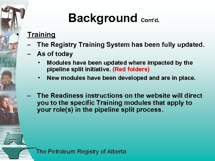 Background Cont'd. • Training – The Registry Training System has been fully updated. –