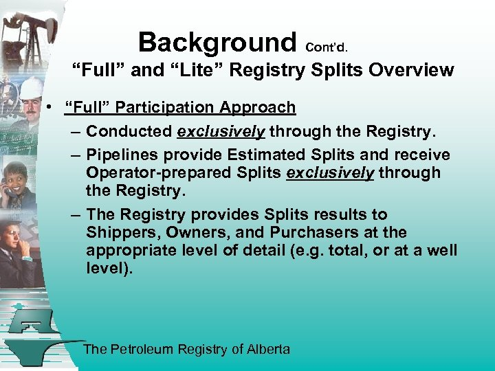 """Background Cont'd. """"Full"""" and """"Lite"""" Registry Splits Overview • """"Full"""" Participation Approach – Conducted"""