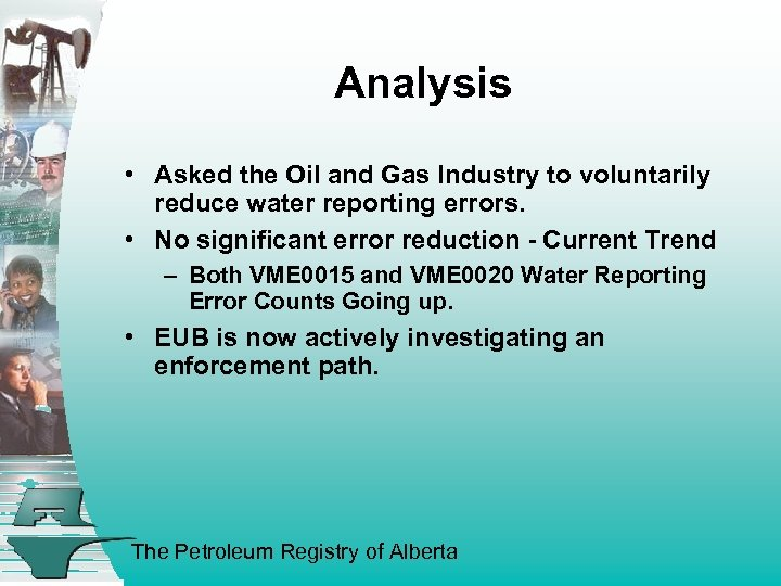 Analysis • Asked the Oil and Gas Industry to voluntarily reduce water reporting errors.