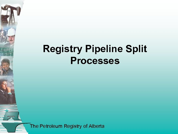 Registry Pipeline Split Processes The Petroleum Registry of Alberta