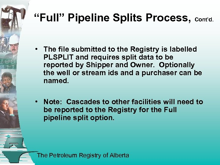 """""""Full"""" Pipeline Splits Process, Cont'd. • The file submitted to the Registry is labelled"""