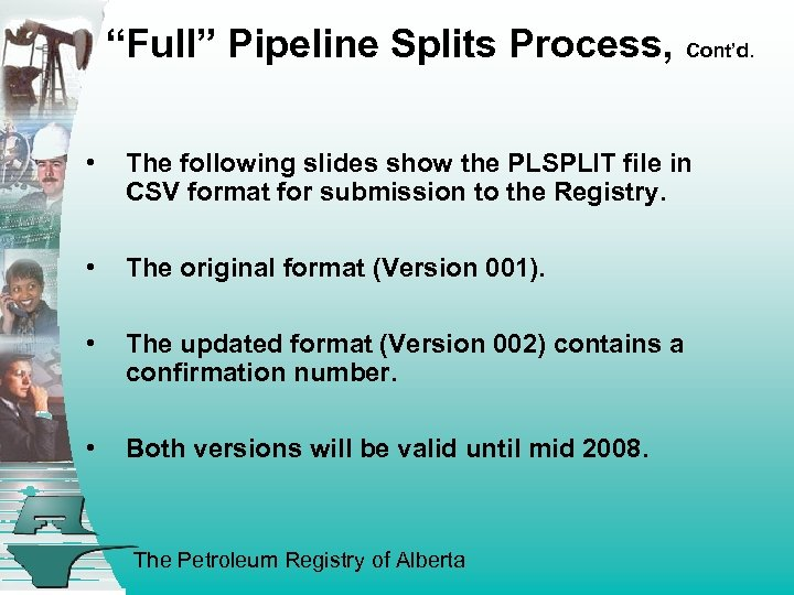 """""""Full"""" Pipeline Splits Process, Cont'd. • The following slides show the PLSPLIT file in"""
