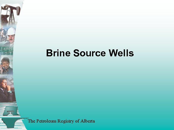 Brine Source Wells The Petroleum Registry of Alberta