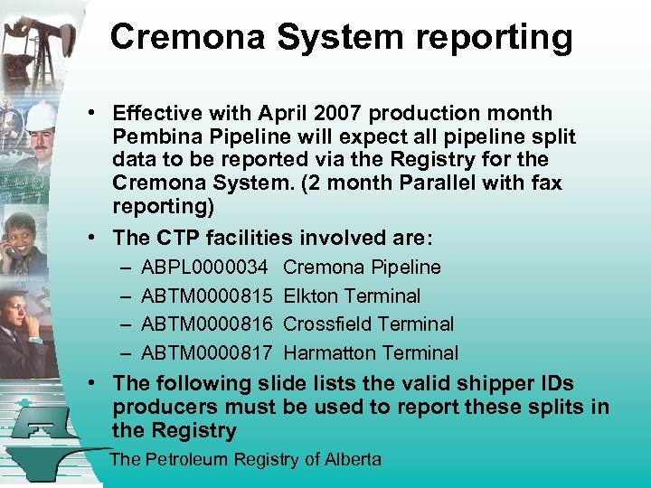 Cremona System reporting • Effective with April 2007 production month Pembina Pipeline will expect