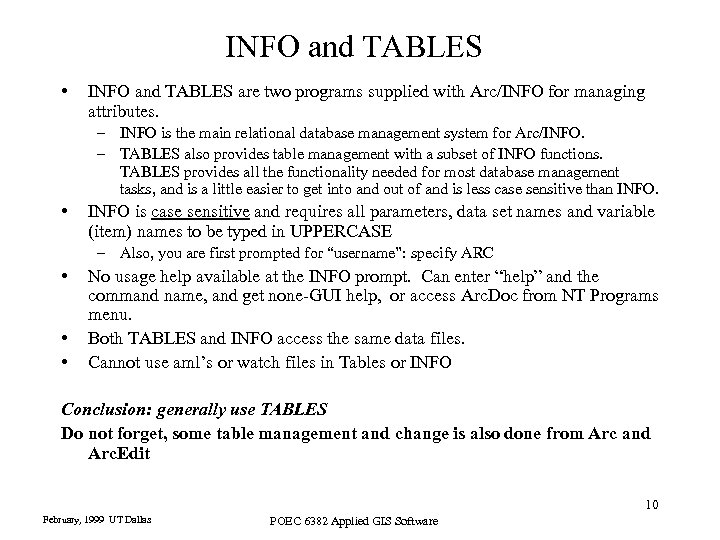 INFO and TABLES • INFO and TABLES are two programs supplied with Arc/INFO for