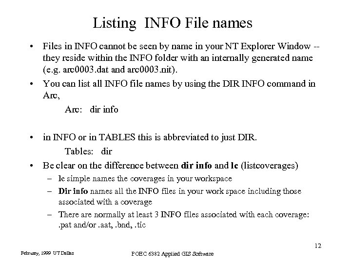 Listing INFO File names • Files in INFO cannot be seen by name in