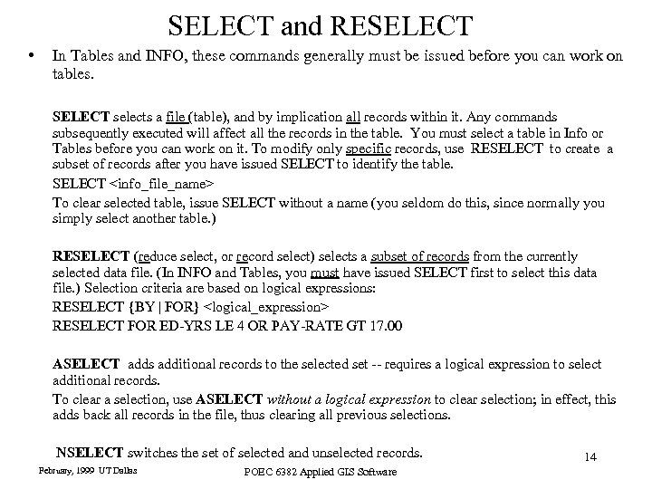 SELECT and RESELECT • In Tables and INFO, these commands generally must be issued