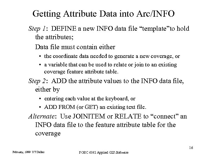 "Getting Attribute Data into Arc/INFO Step 1: DEFINE a new INFO data file ""template""to"