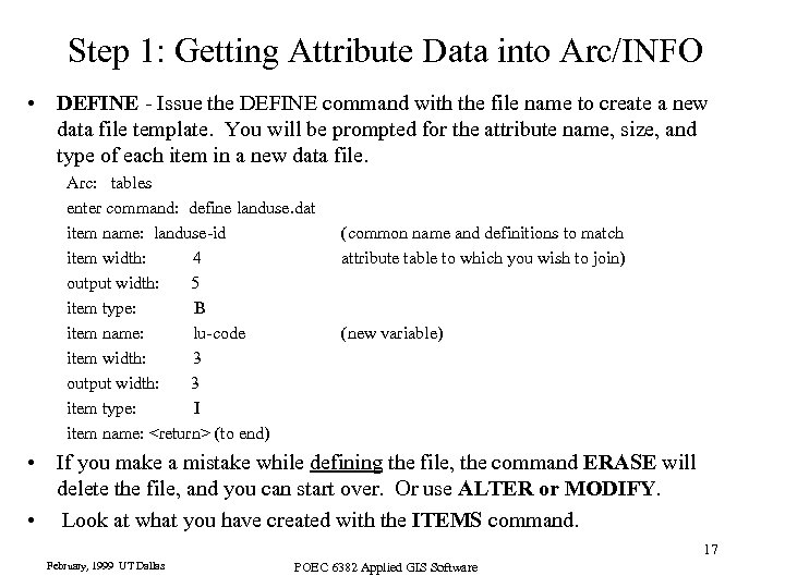 Step 1: Getting Attribute Data into Arc/INFO • DEFINE - Issue the DEFINE command