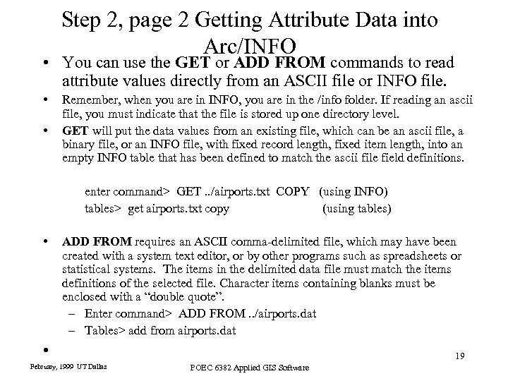 Step 2, page 2 Getting Attribute Data into Arc/INFO • You can use the