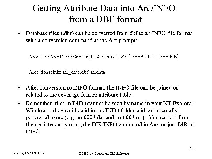 Getting Attribute Data into Arc/INFO from a DBF format • Database files (. dbf)