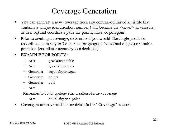 Coverage Generation • • • You can generate a new coverage from any comma-delimited