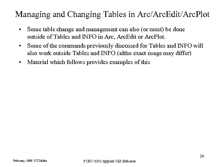 Managing and Changing Tables in Arc/Arc. Edit/Arc. Plot • Some table change and management