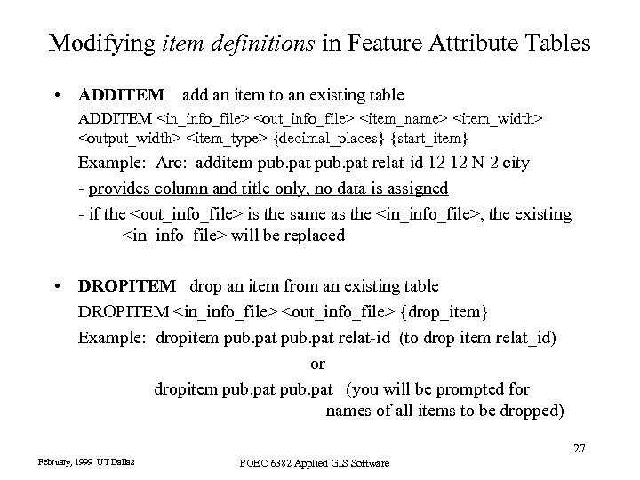 Modifying item definitions in Feature Attribute Tables • ADDITEM add an item to an