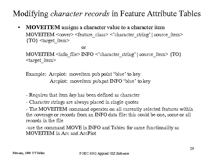 Modifying character records in Feature Attribute Tables • MOVEITEM assigns a character value to