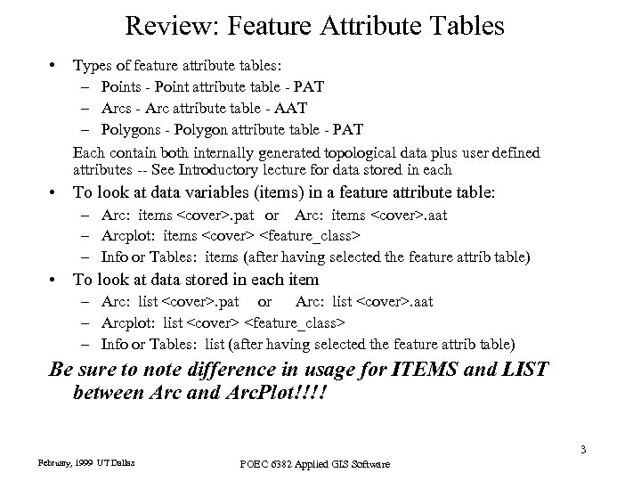 Review: Feature Attribute Tables • Types of feature attribute tables: – Points - Point