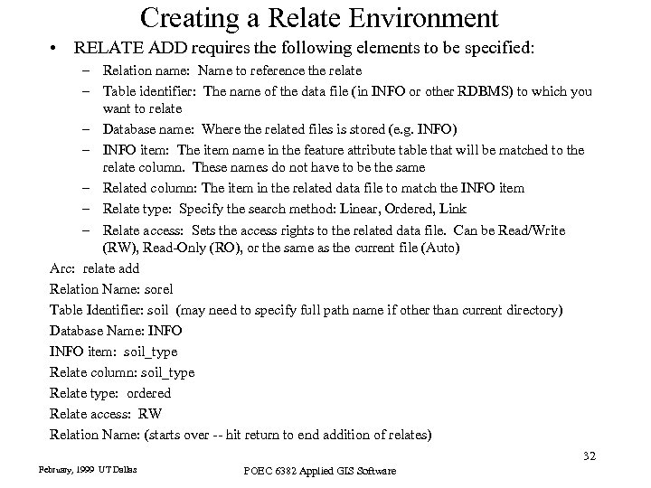 Creating a Relate Environment • RELATE ADD requires the following elements to be specified: