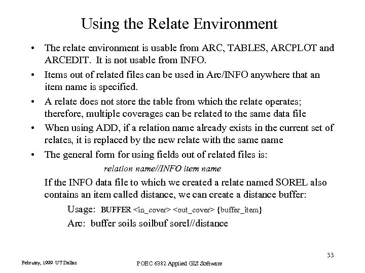 Using the Relate Environment • The relate environment is usable from ARC, TABLES, ARCPLOT