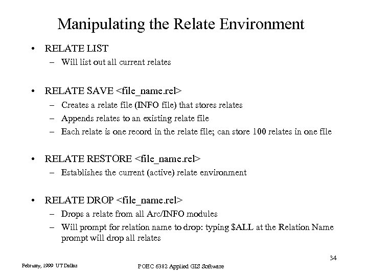 Manipulating the Relate Environment • RELATE LIST – Will list out all current relates
