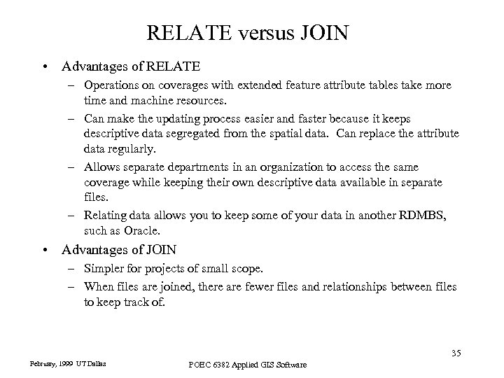 RELATE versus JOIN • Advantages of RELATE – Operations on coverages with extended feature