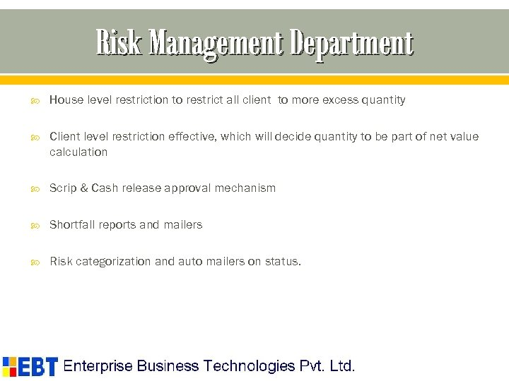 Risk Management Department House level restriction to restrict all client to more excess quantity