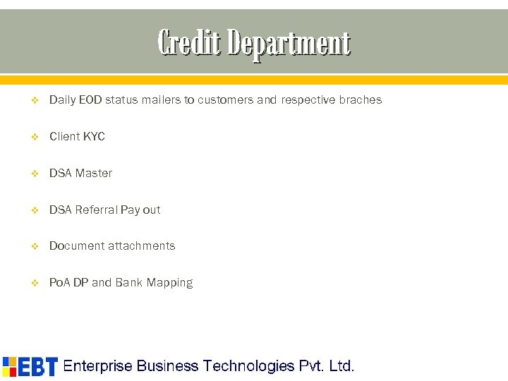 Credit Department v Daily EOD status mailers to customers and respective braches v Client