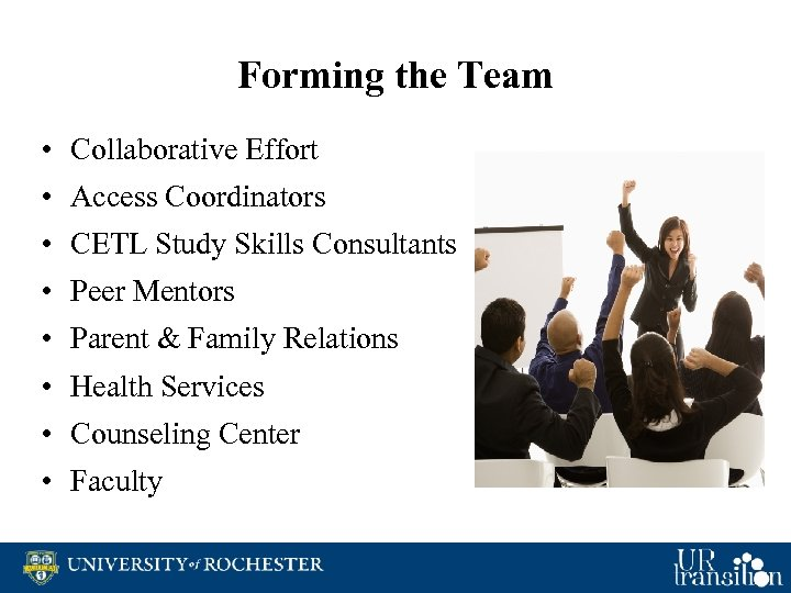 Forming the Team • Collaborative Effort • Access Coordinators • CETL Study Skills Consultants