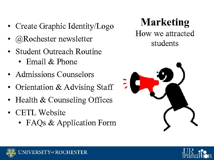 • Create Graphic Identity/Logo • @Rochester newsletter • Student Outreach Routine • Email