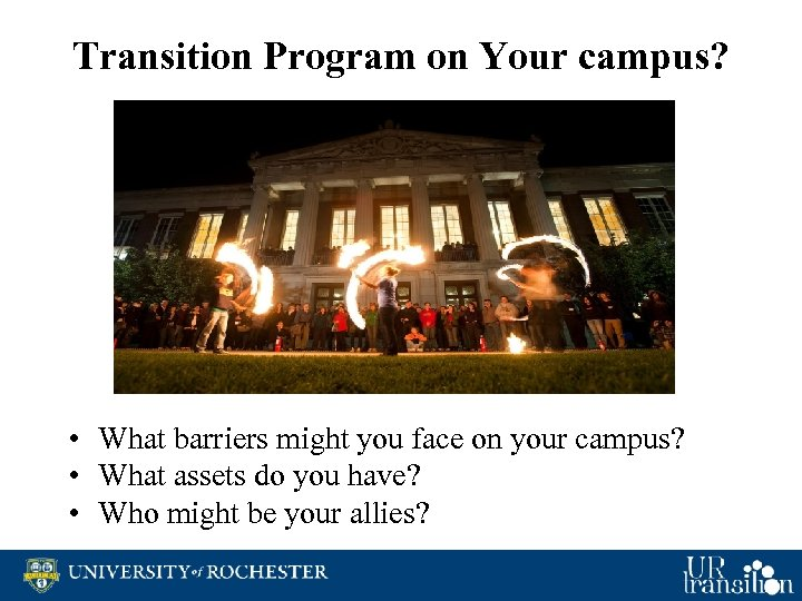 Transition Program on Your campus? • What barriers might you face on your campus?