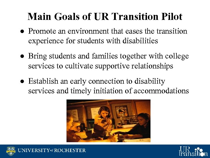 Main Goals of UR Transition Pilot ● Promote an environment that eases the transition