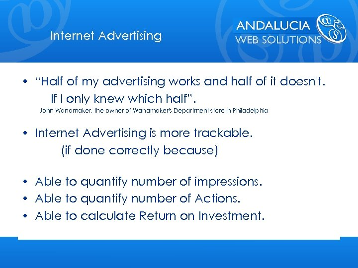 "Internet Advertising • ""Half of my advertising works and half of it doesn't. If"