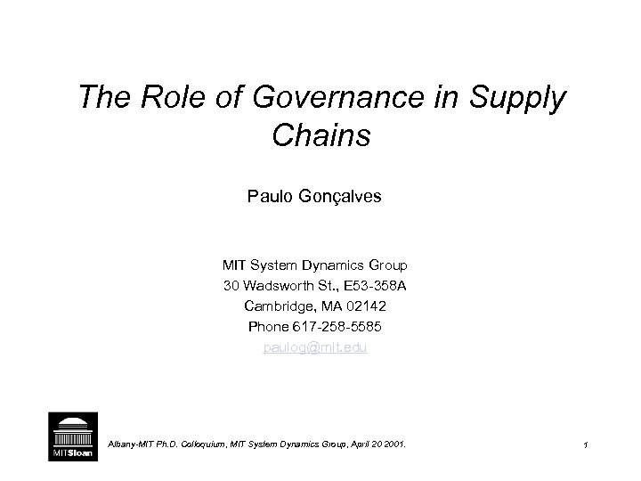 The Role of Governance in Supply Chains Paulo Gonçalves MIT System Dynamics Group 30