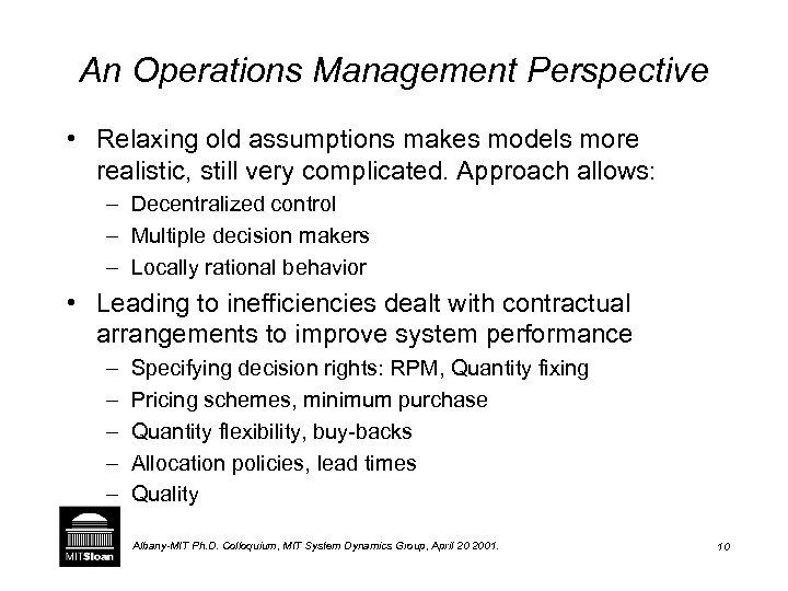 An Operations Management Perspective • Relaxing old assumptions makes models more realistic, still very