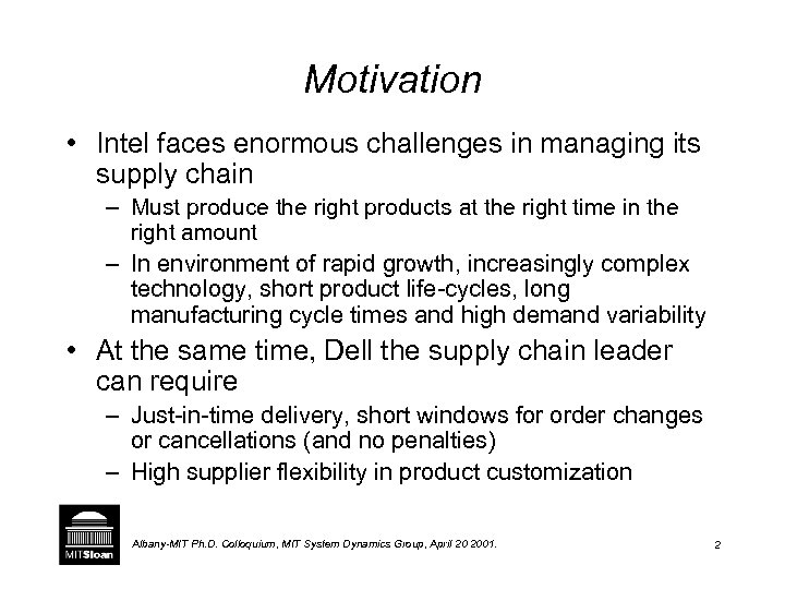 Motivation • Intel faces enormous challenges in managing its supply chain – Must produce