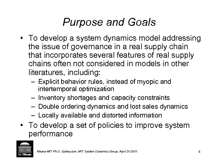 Purpose and Goals • To develop a system dynamics model addressing the issue of