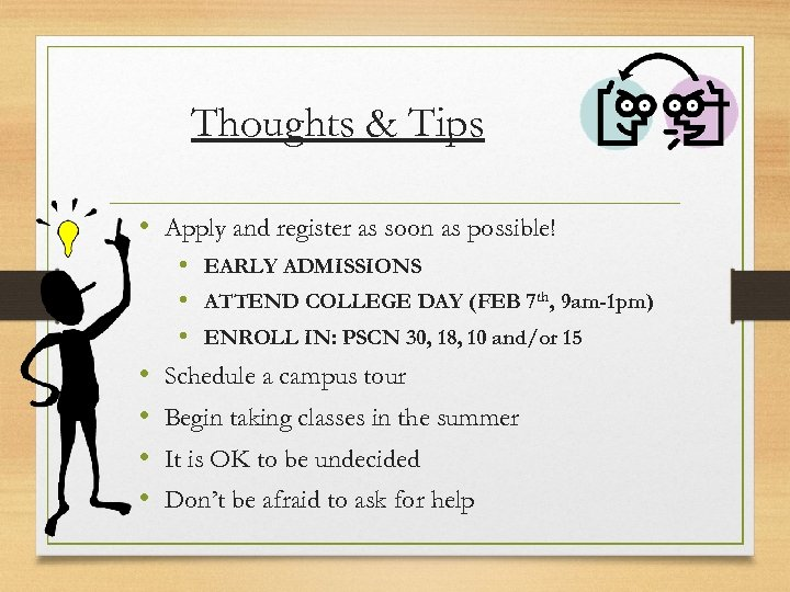 Thoughts & Tips • Apply and register as soon as possible! • EARLY ADMISSIONS