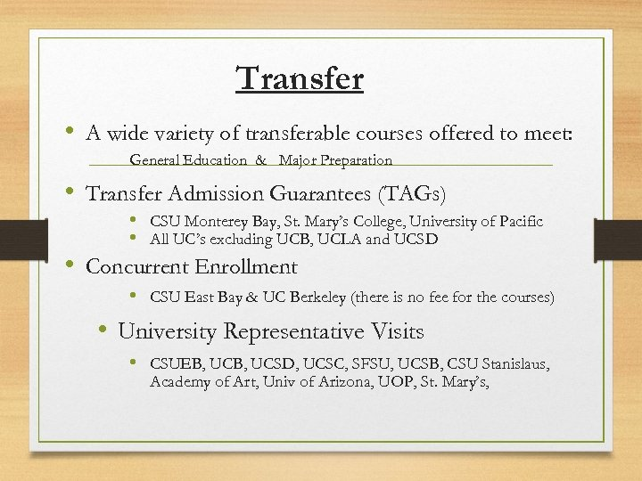 Transfer • A wide variety of transferable courses offered to meet: General Education &